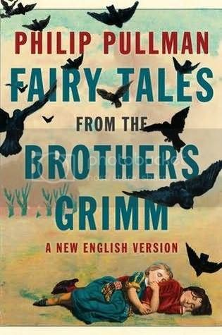 Book Cover for Fairy Tales from the Brothers Grimm: A New English Version by Philip Pullman